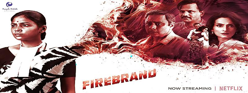 Firebrand Movie Review | The World of Movies