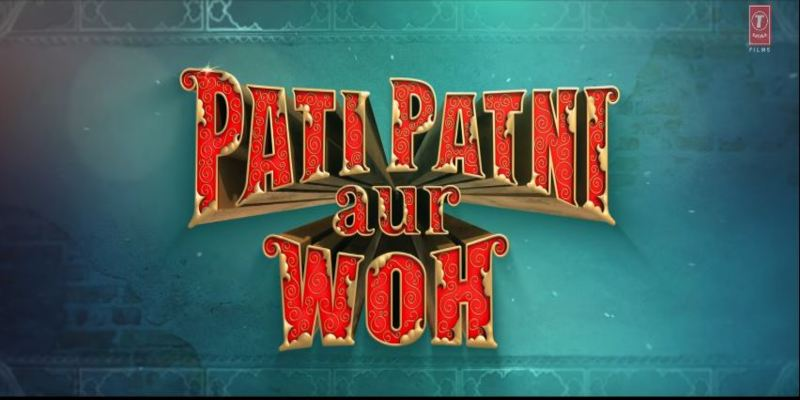 Pati Patni Aur Woh 2019 Movie Poster