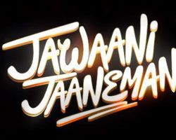 Jawaani Jaaneman – Movie Review