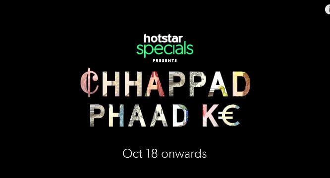 Chappad Phaad Ke - Hotstar Movie 2019