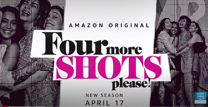 Season 2 Four More Shots Please! Review