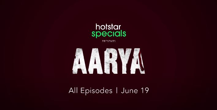 Aarya - 2020 Hindi Web Series on DisneyPlusHotstar