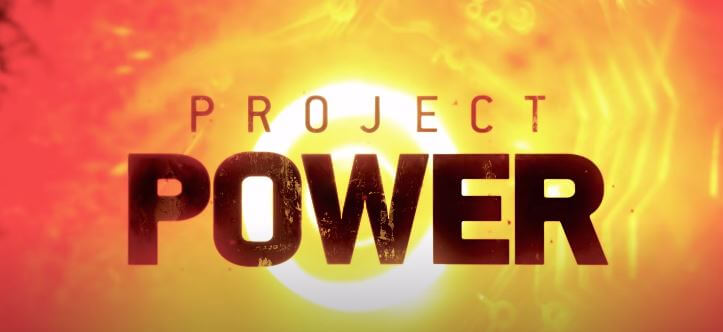 Project Power – 2020 Netflix Original Movie Review