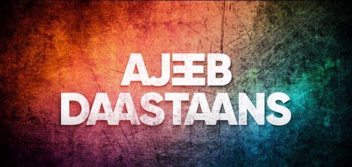 Ajeeb Daastaans Netflix Original Movie