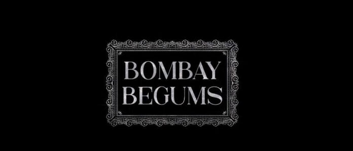 Bombay Begums 2021 Web Series - A Netflix Original